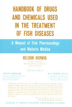 HANDBOOK OF DRUGS AND CHEMICALS USED IN THE TREATMENT OF FISH DISEASES: A Manual of Fish Pharmacology and Materia Medica