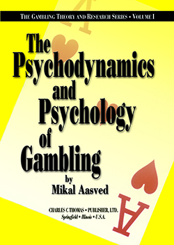 THE PSYCHODYNAMICS AND PSYCHOLOGY OF GAMBLING: The Gambler's Mind Volume I.