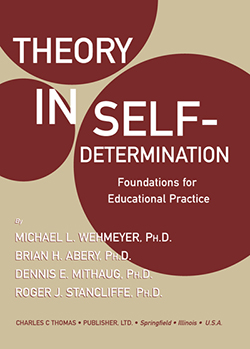 THEORY IN SELF-DETERMINATION: Foundations for Educational Practice