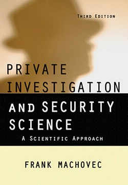 PRIVATE INVESTIGATION AND SECURITY SCIENCE: A Scientific Approach (3rd Ed.)