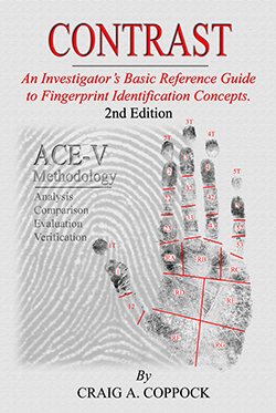 CONTRAST: An Investigator's Basic Reference Guide to Fingerprint Identification Concepts (2nd Ed.)