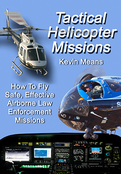 TACTICAL HELICOPTER MISSIONS: How to Fly Safe, Effective Airborne Law Enforcement Missions