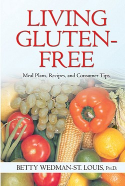 LIVING GLUTEN-FREE: Meal Plans, Recipes, and Consumer Tips