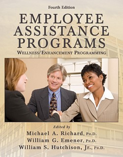 EMPLOYEE ASSISTANCE PROGRAMS: Wellness/Enhancement Programming (4th Ed.)