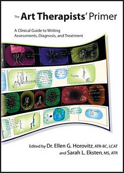 THE ART THERAPISTS' PRIMER: A Clinical Guide to Writing Assessments, Diagnosis, and Treatment