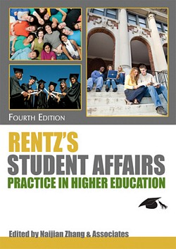 RENTZ'S STUDENT AFFAIRS PRACTICE IN HIGHER EDUCATION  (4th Ed.)