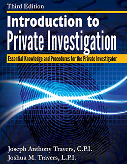 INTRODUCTION TO PRIVATE INVESTIGATION: Essential Knowledge and Procedures for the Private Investigator (3rd Ed.)