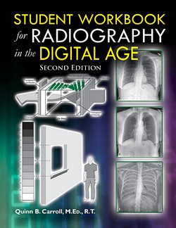 STUDENT WORKBOOK FOR RADIOGRAPHY IN THE DIGITAL AGE (2nd Ed.)