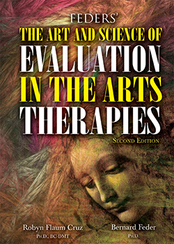 THE ART AND SCIENCE OF EVALUATION IN THE ARTS THERAPIES: How Do You Know What's Working?  (2nd Ed.)