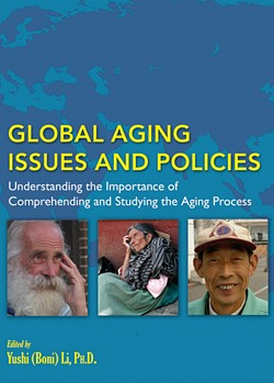 GLOBAL AGING ISSUES AND POLICIES: Understanding the Importance of Comprehending and Studying the Aging Process