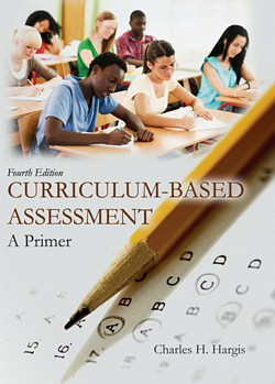 CURRICULUM-BASED ASSESSMENT: A Primer (4th Ed.)