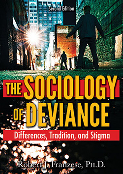 THE SOCIOLOGY OF DEVIANCE: Differences, Tradition, and Stigma (2nd Ed.)