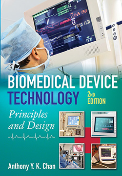 BIOMEDICAL DEVICE TECHNOLOGY: Principles and Design (2nd Ed.)