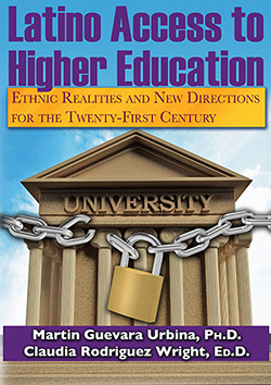 LATINO ACCESS TO HIGHER EDUCATION: Ethnic Realities and New Directions for the Twenty-First Century