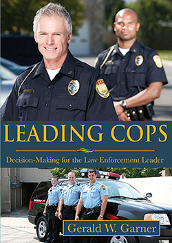 LEADING COPS: Decision-Making for the Law Enforcement Leader