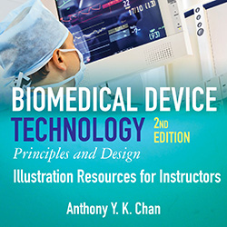 BIOMEDICAL DEVICE TECHNOLOGY: Principals and Design (2nd Ed.) Illustration Resources for Instructors