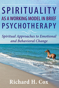 SPIRITUALITY AS A WORKING MODEL IN BRIEF PSYCHOTHERAPY: Spiritual Approaches to Emotional and Behavioral Change