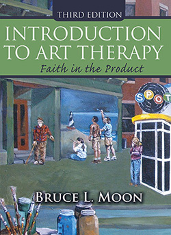 INTRODUCTION TO ART THERAPY: Faith in the Product (3rd Ed.)