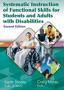 SYSTEMATIC INSTRUCTION OF FUNCTIONAL SKILLS FOR STUDENTS AND ADULTS WITH DISABILITIES (2nd Ed.)