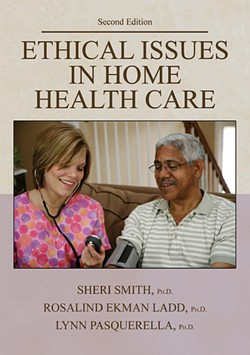 ETHICAL ISSUES IN HOME HEALTH CARE (2nd Ed.)