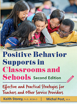 POSITIVE BEHAVIOR SUPPORTS IN CLASSROOMS AND SCHOOLS: Effective and Practical Strategies for Teachers and Other Service Providers (2nd Ed.)