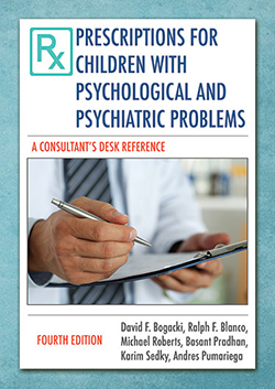 PRESCRIPTIONS FOR CHILDREN WITH PSYCHOLOGICAL AND PSYCHIATRIC PROBLEMS: A Consultant's Desk Reference (4th Ed.)
