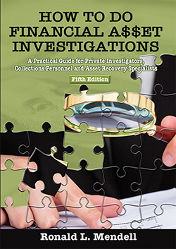 HOW TO DO FINANCIAL ASSET INVESTIGATIONS: A Practical Guide for Private Investigators, Collections Personnel and Asset Recovery Specialists (5th Ed.)