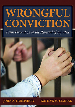 WRONGFUL CONVICTION: From Prevention to Reversal of Injustice