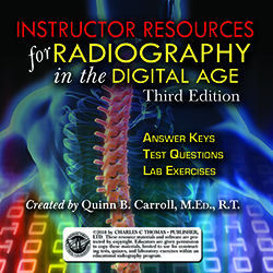INSTRUCTOR RESOURCES FOR RADIOGRAPHY IN THE DIGITAL AGE (3rd Ed.)